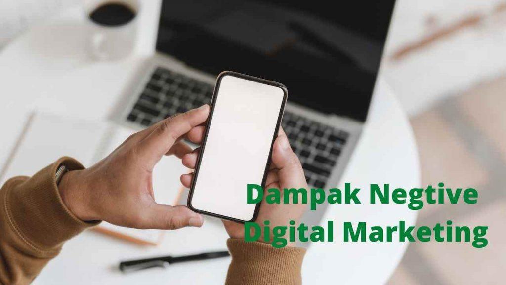 Dampak negative digital marketing